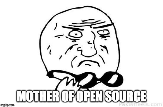 Mother of Open Source