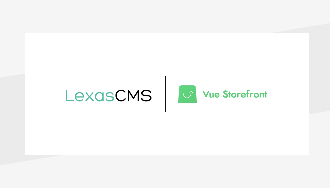 Vue Storefront and LexasCMS join forces to make personalization simple