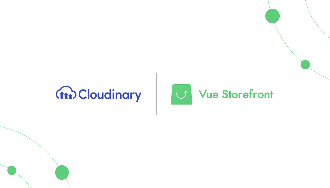 Cloudinary and Vue Storefront join forces to make your eCommerce fast and flawless as it should be