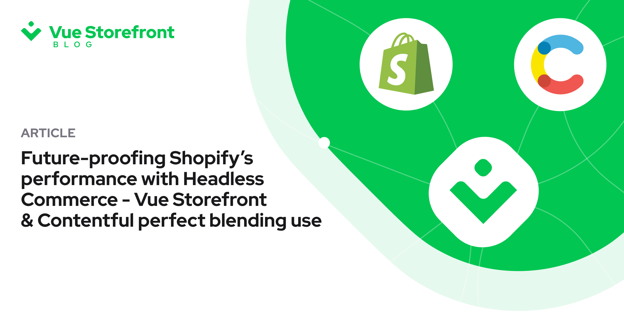 Future-proofing Shopify's performance with Headless Commerce – Vue Storefront & Contentful perfect blending use